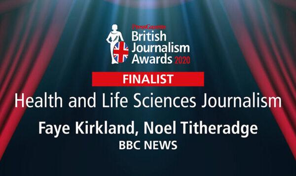 Finalist, Health and Life Sciences Journalism, British Journalism Awards, 2020